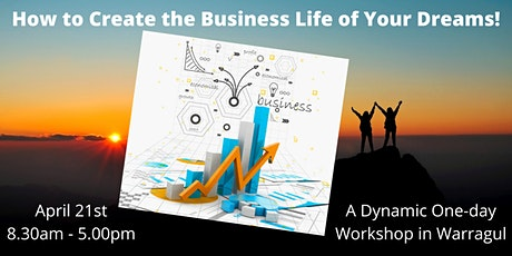 How to Create the Business Life of Your Dreams tickets