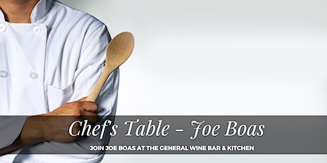 Chef's Table - Joe Boas at The General Wine Bar tickets
