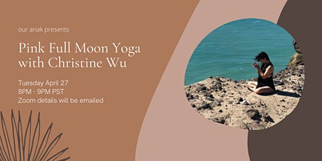 Our Anak Presents: Pink Full Moon Yoga with Christine Wu tickets