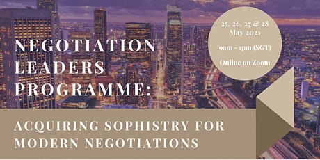 Negotiation Leaders Programme: Acquiring Sophistry for Modern Negotiations tickets