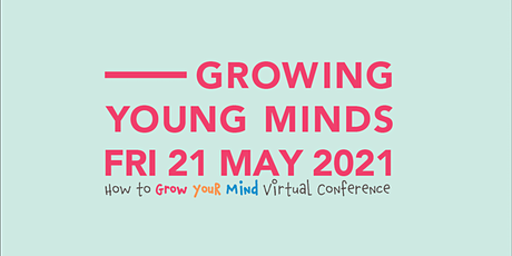 Growing Young Minds 2021 tickets