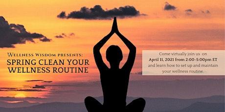 A Wellness Wisdom Webinar: Spring Clean Your Wellness Routine tickets