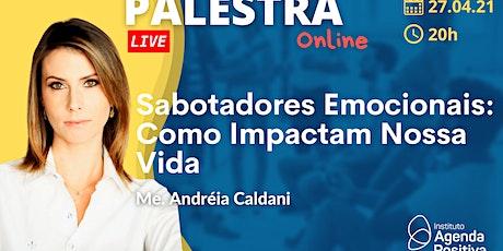 Palestra Online: Sabotadores Emocionais: Como Eles Impactam Nossa Vida ingressos