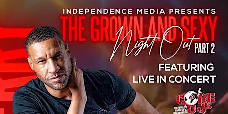 A Grown & Sexy Event: Featuring Tony Terry! tickets