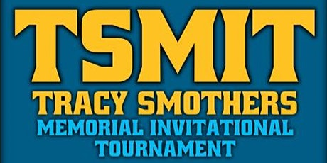 Tracy Smothers Memorial Invitational Tournament tickets