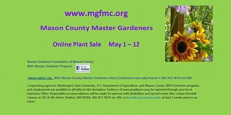 Mason County Master Gardeners Annual Plant Sale Onlinewww.mgfmc.org tickets