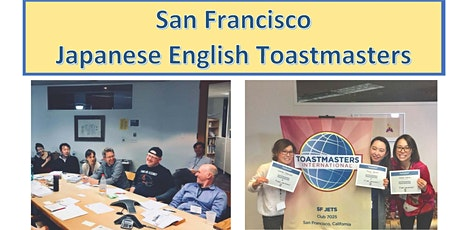 San Francisco Japanese English Toastmasters (SF JETs) Virtual Open House! tickets
