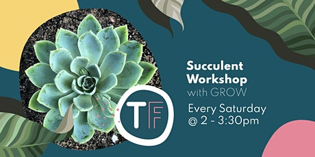 Succulent Workshop tickets