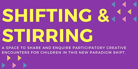 Shifting & Stirring #9: A Creative Licence to Reimagine tickets
