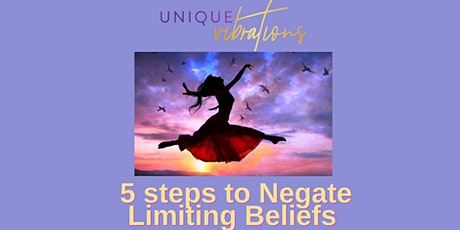 5 steps to Negate Limiting Beliefs tickets
