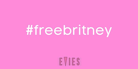 #FREEBRITNEY PARTY at EVIES tickets