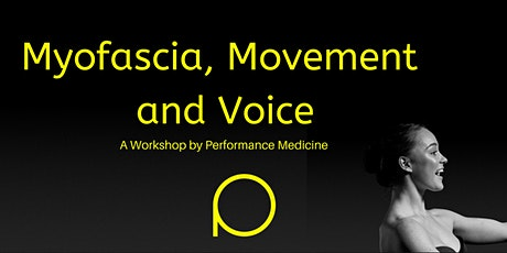 Myofascia, Movement and Voice (Virtual Workshop) tickets