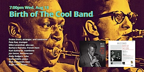 Birth of The Cool Band Performs The Miles Davis Album 7:00pm  Wed Aug 18 tickets