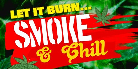 SMOKE & CHILL - 420 EVENT tickets