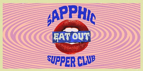 EAT OUT ~ Sapphic Supper Club tickets
