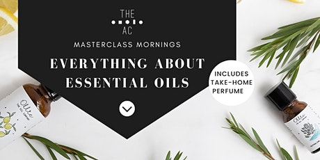 Masterclass Morning: Everything Essential Oils tickets