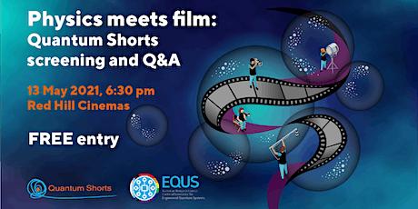 Physics meets film: Quantum Shorts screening and Q&A tickets
