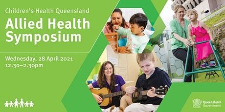 Children's Health Queensland Allied Health Symposium - April 2021 tickets
