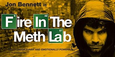 Jon Bennett  – Fire in the Meth Lab