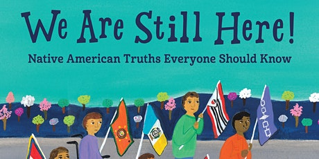 We Are Still Here! Native American Truths Everyone Should Know tickets