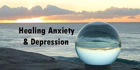 Healing Anxiety and Depression (IN-PERSON) tickets