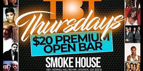 Throwback Thursdays at SmokeHouse with $20 Premium Open Bar tickets