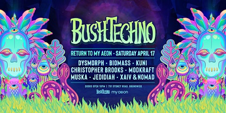 Bushtechno 2.0 - Return to My Aeon tickets