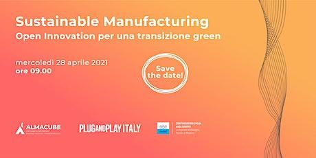 Sustainable Manufacturing - Open Innovation per una transizione green biglietti