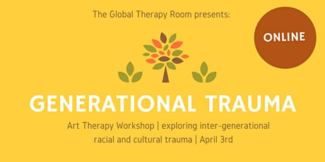 Art as Healing: Generational trauma tickets