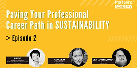 Paving Your Professional Career Path in Sustainability - Episode 2 tickets