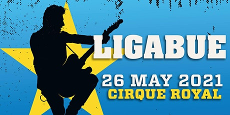 New date: Ligabue Cirque Royal Brussels 26.05.21 tickets