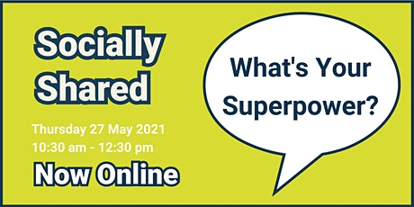 Socially Shared - What's Your Superpower? tickets