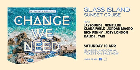 Glass Island - JaySounds pres. Change We Need - Sat 10 April tickets