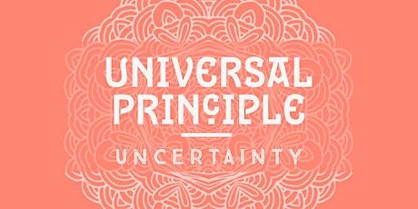Universal Principle : Uncertainty tickets