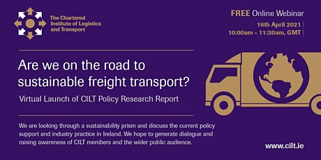 CILT Ireland Webinar: Are we on the road to sustainable freight transport? tickets
