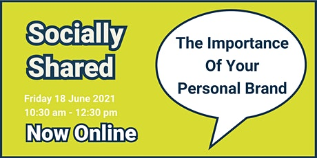 Socially Shared - The Importance Of Your Personal Brand tickets