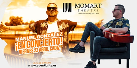 Concierto Manuel González  - 23 de ABRIL en Cádiz (Sala Momart) entradas