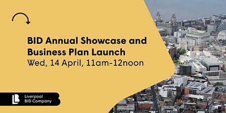 Liverpool BID Company Annual Showcase and Business Plan Launch tickets