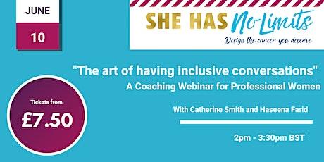 She Has No Limits:  Coaching webinar - Having inclusive conversations tickets