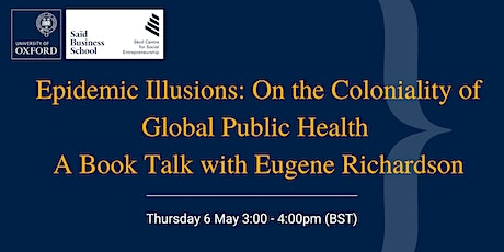Epidemic Illusions: On the Coloniality of Global Public Health tickets