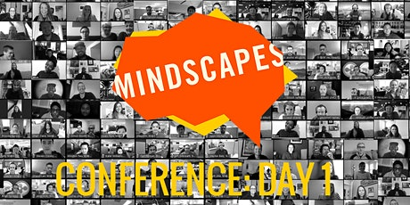 MINDSCAPES CONFERENCE: DAY 1 tickets