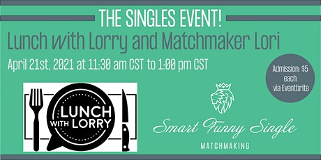 The Singles Event-Lunch with Lorry and Matchmaker Lori tickets