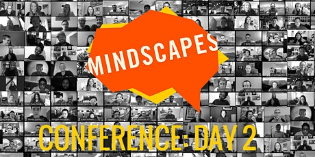 MINDSCAPES CONFERENCE: DAY 2 tickets