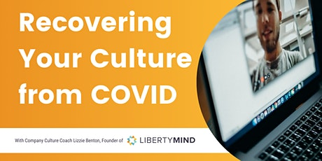Recovering Your Culture From COVID {Online Masterclass} tickets