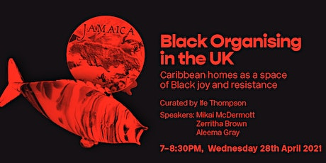 Black Organising in the UK: Caribbean homes, Black joy and resistance tickets