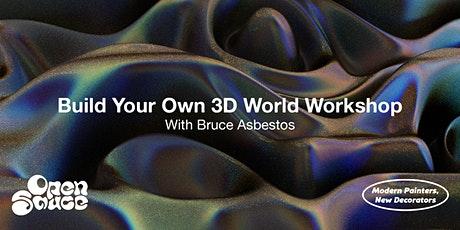 Build Your Own 3D World Workshop: With Bruce Asbestos tickets