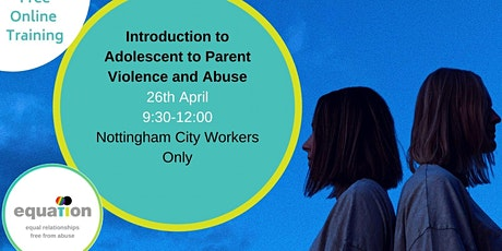 Adolescent to Parent Violence and Abuse (City workers) tickets