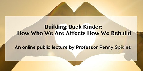 Building Back Kinder: How Who We Are Affects How We Rebuild tickets