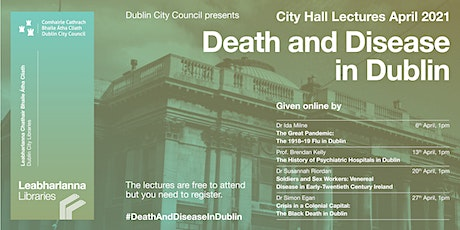 Crisis in a Colonial Capital: The Black Death in Dublin with Dr Simon Egan tickets
