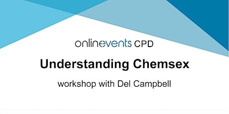 Understanding Chemsex - Del Campbell tickets